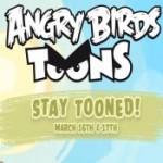 Angry Birds Toons News: Im März flattern die Vögel (schon) wieder…