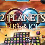 2 Planets – Fire & Ice Vorschau: Explosive Edelsteine-Hatz