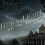 Haunted Hotel – Der Fall Charles Dexter Ward Spieletest: Was geschah mit deinem Bruder?