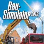 Bau-Simulator 2015: Werde in Kürze zum Baulöwen