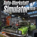 Auto-Werkstatt-Simulator 2015: In Kürze darfst du wieder schrauben