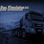 Bau-Simulator 2015: Schweres Gerät in Anmarsch!
