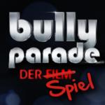 Bullyparade – DER Spiel erschienen